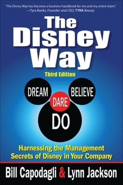 The Disney Way:Harnessing the Management Secrets of Disney in Your Company, Third Edition - Bill Capodagli