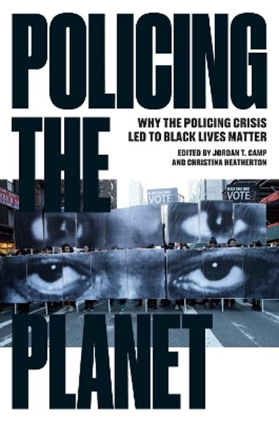 Policing the Planet - Jordan T. Camp