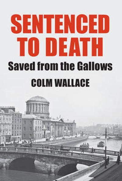 Sentenced to Death - Colm Wallace