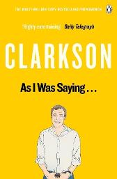 As I Was Saying . . . - Jeremy Clarkson