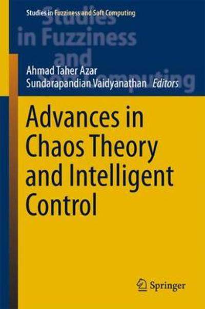 Advances in Chaos Theory and Intelligent Control - Ahmad Taher Azar