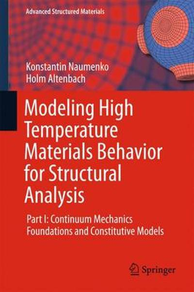 Modeling High Temperature Materials Behavior for Structural Analysis - Konstantin Naumenko