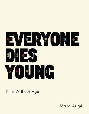 Everyone Dies Young - Marc Aug
