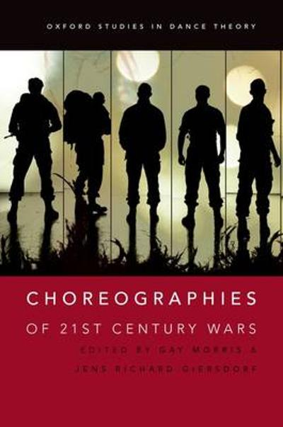 Choreographies of 21st Century Wars - Gay Morris