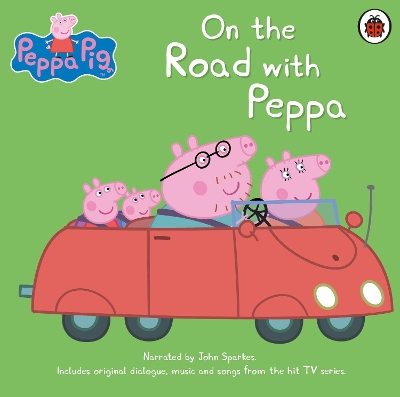 Peppa Pig: On the Road with Peppa - Peppa Pig