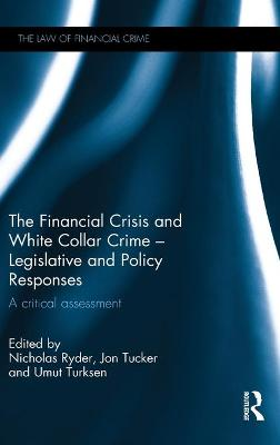 The Financial Crisis and White Collar Crime - Legislative and Policy Responses - Nicholas Ryder