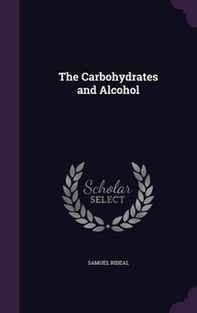 The Carbohydrates and Alcohol - Samuel Rideal
