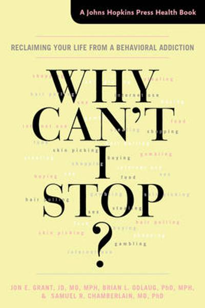 Why Can't I Stop? - Jon E. Grant