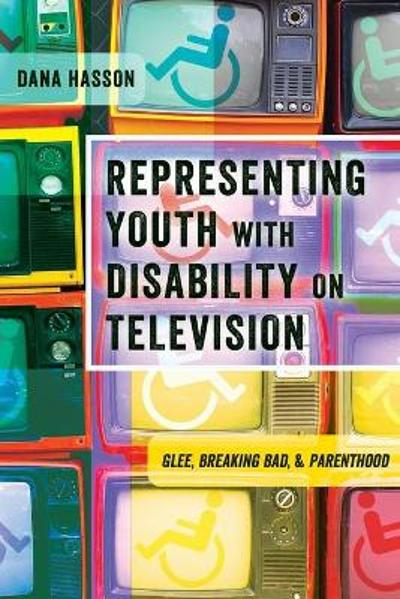Representing Youth with Disability on Television - Dana Hasson