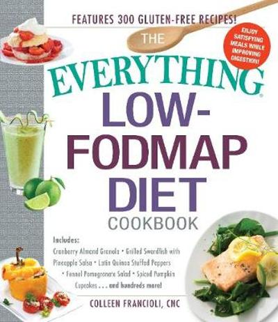 The Everything Low-FODMAP Diet Cookbook - Colleen Francioli
