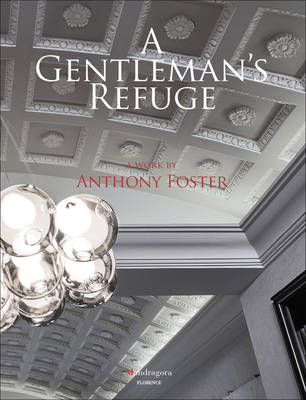 A Gentleman's Refuge - Anthony Foster