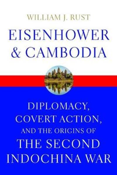 Eisenhower and Cambodia - William J. Rust