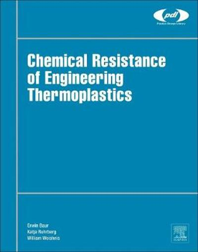 Chemical Resistance of Engineering Thermoplastics - Erwin Baur