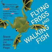 Flying Frogs and Walking Fish - Steve Jenkins Robin Page