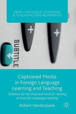 Captioned Media in Foreign Language Learning and Teaching - Robert Vanderplank