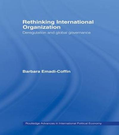 Rethinking International Organisation - Barbara Emadi-Coffin