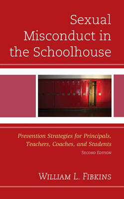 Sexual Misconduct in the Schoolhouse - William L. Fibkins