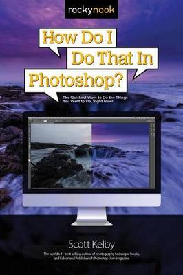 How Do I Do That in Photoshop? - Scott Kelby