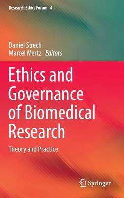 Ethics and Governance of Biomedical Research: Theory and Practice - Daniel Strech