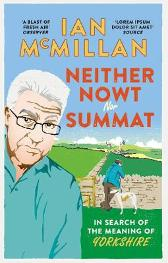 Neither Nowt Nor Summat - Ian McMillan