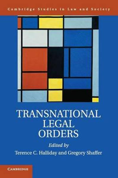 Transnational Legal Orders - Terence C. Halliday