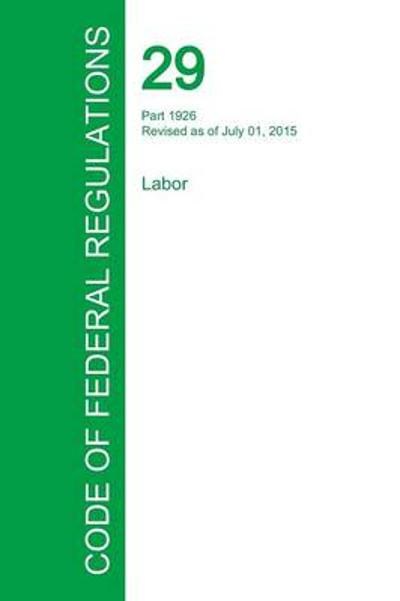 Code of Federal Regulations Title 29, Volume 8, July 1, 2015 - Office of the Federal Register