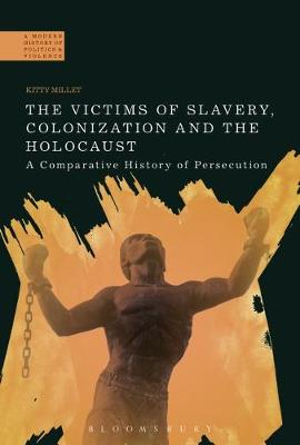 The Victims of Slavery, Colonization and the Holocaust - Kitty Millet