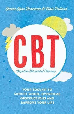 Cognitive Behavioural Therapy (CBT) - Elaine Iljon Foreman