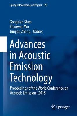 Advances in Acoustic Emission Technology - Gongtian Shen