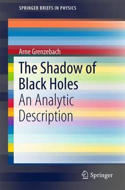The Shadow of Black Holes - Arne Grenzebach