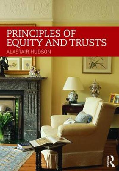 Principles of Equity and Trusts - Alastair Hudson