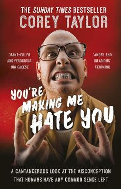 You're Making Me Hate You - Corey Taylor