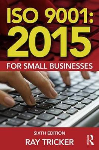 ISO 9001:2015 for Small Businesses - Ray Tricker