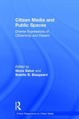 Citizen Media and Public Spaces - Mona Baker