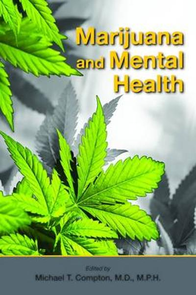 Marijuana and Mental Health - Michael T. Compton