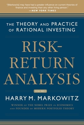 Risk-Return Analysis, Volume 2: The Theory and Practice of Rational Investing - Harry M. Markowitz