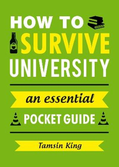 How to Survive University - Tamsin King