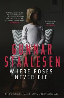 Where Roses Never Die - Gunnar Staalesen