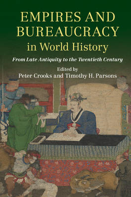 Empires and Bureaucracy in World History - Peter Crooks