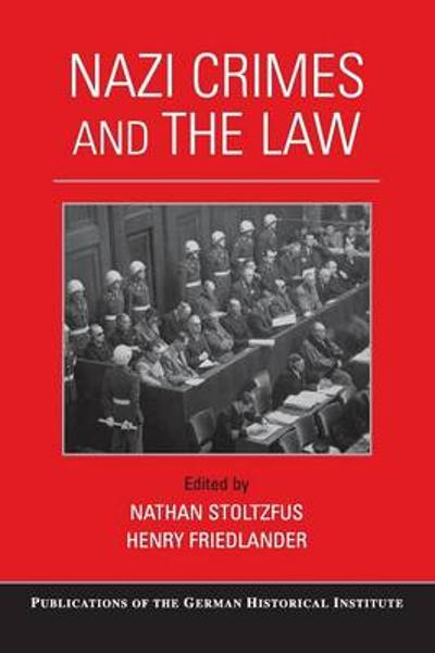 Nazi Crimes and the Law - Nathan Stoltzfus