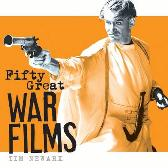 Fifty Great War Films - Tim Newark