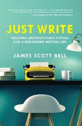 Just Write - James Scott Bell