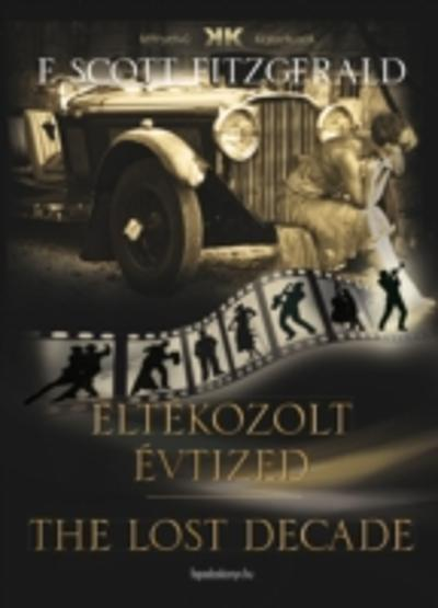 Eltekozolt evtized - The lost decade - F. Scott Fitzgerald