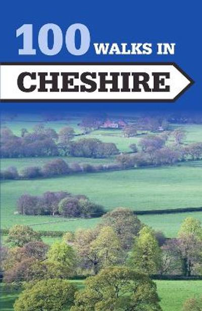 100 Walks in Cheshire - Crowood Press UK