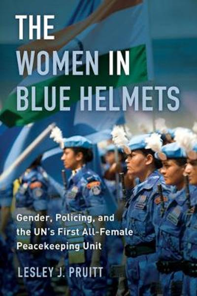 The Women in Blue Helmets - Lesley J. Pruitt