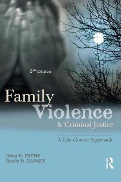 Family Violence and Criminal Justice - Brian P. Payne