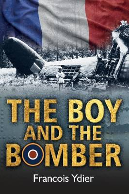 The Boy and the Bomber - Francois Ydier