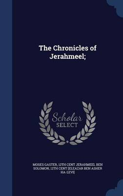 The Chronicles of Jerahmeel; - Moses Gaster