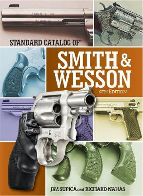 Standard Catalog of Smith & Wesson - Jim Supica