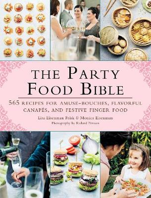 The Party Food Bible - Lisa  Eisenman Frisk